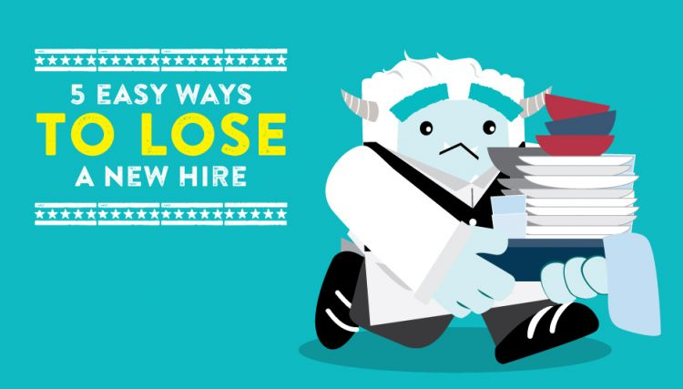 5 Easy Ways to Lose a New Hire