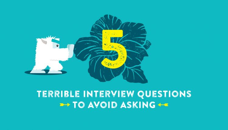 5 Terrible Interview Questions to Avoid Asking