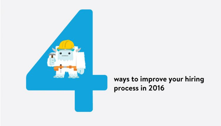 4 Ways to Improve Your Hiring Process in 2016
