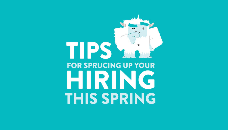 Tips for Sprucing Up Your Hiring this Spring