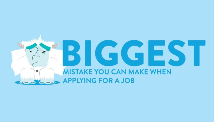The Biggest Mistake You Can Make When Applying for a Job