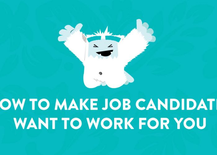 How to Make Job Candidates Want to Work for You