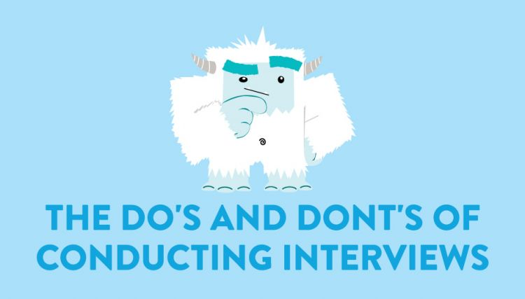 The Do's and Don'ts of Conducting Interviews