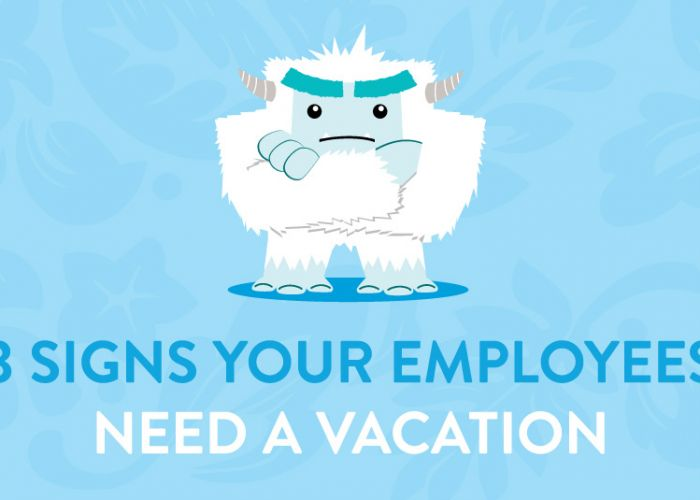 3 Signs Your Employees Need a Vacation