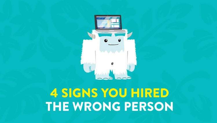 4 Signs You Hired the Wrong Person