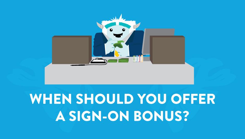 When Should You Offer a Sign-On Bonus?