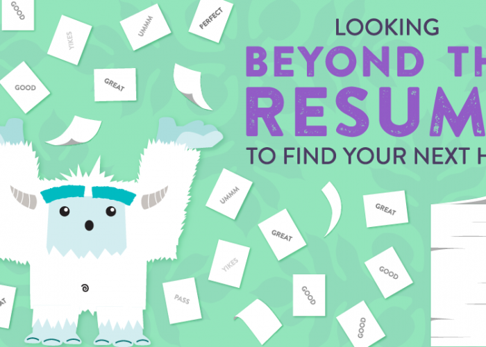 Looking Beyond the Resume to Find Your Next Hire